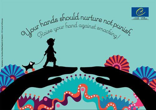 Tus manos deberían cuidar, no castigar. Levanta tus manos contra la bofetada (Campaña del Consejo de Europa)