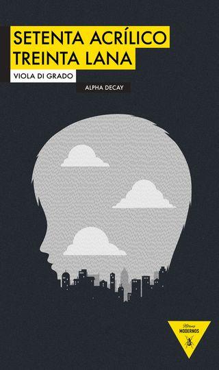 Cubierta alta - Setenta acr+¡lico treinta lana - Viola Di Grado - Alpha Decay