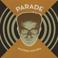 Parade-materia-oscura-2011-indie-pop-electronica_1_660001