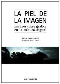 La piel de la imagen - José Ramón Alcalá