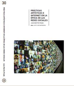 Prácticas artísticas e Internet en las época de las redes sociales de Juan Martín Prada