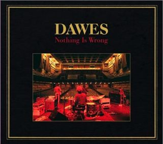 Dawes-nothing-is-wrong-e1307641611186-592