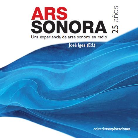 Portada del libro de José Iges - Ars Sonora. Una experiencia de arte sonoro en radio