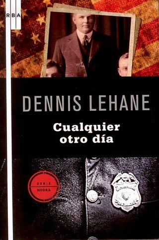Cualquier-Otro-Dia_Dennis_Lehane_RBA