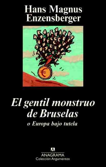 El-gentil-monstruo-de-bruselas-o-europa-bajo-tutela-9788433963376