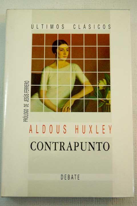 Huxley y la gran fuga literaria de 'Contrapunto ...