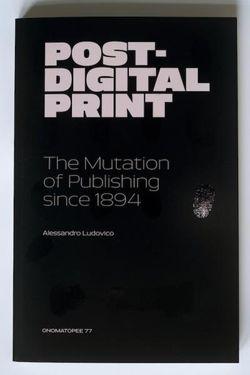 El libro Post-Digital Print de Alessandro Ludovico