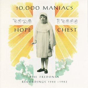 10.000 maniacs hope-chest-the-fredonia-recordings-1982-1983