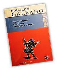 """Patas arriba. La escuela del mundo al revés"" de Eduardo Galeano"
