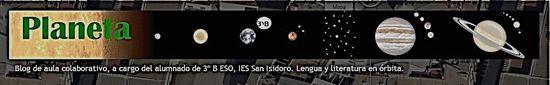 Blog de aula colaborativo, a cargo del alumnado de 3º B ESO, IES San Isidoro. Lengua y literatura en órbita
