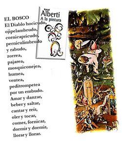 """Como afirma Patricia Marco, Alberti, en este libro, vuelve su mirada al """"diablo ratoneril y tierno del Bosco"""", que en el poema 17 se vuelve """"diablo hocicudo, / ojipelambrudo, / cornicapricudo, / perniculimbrudo / y rabudo. .."""", jugando así con los adjetivos y con los verbos, haciendo gala de un delirio verbal que parece corresponder a un delirio pictórico"""
