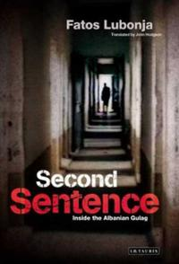 Second-sentence-inside-albanian-gulag-fatos-lubonja-hardcover-cover-art
