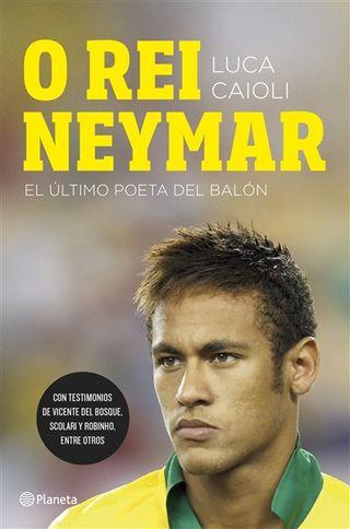 O_rei_Neymar-Luca_Caioli-9788408123026