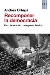 Recomponer-la-democracia_andres-ortega_libro-ONFI625