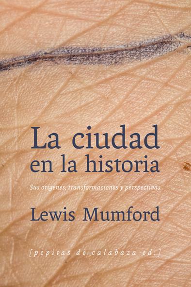 La-ciudad-en-la-historia-de-Lewis-Mumford1