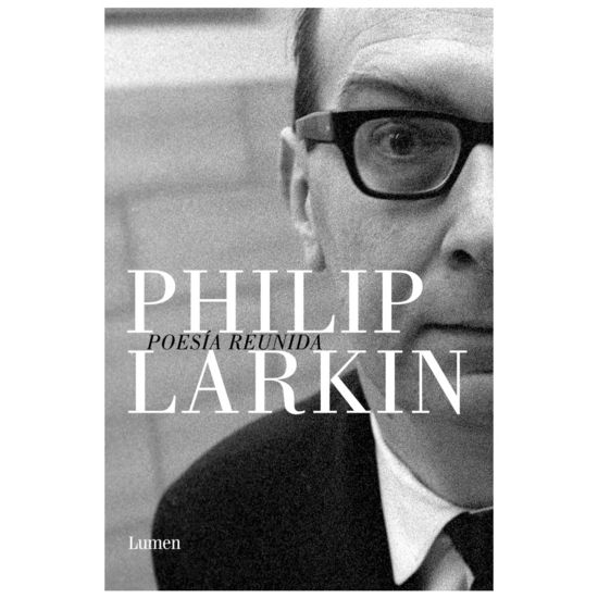 Philip Larkin - Poesia reunida - Lumen