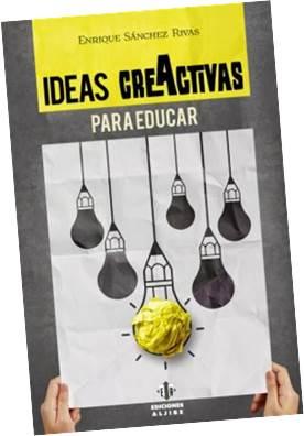 Enrique Sánchez Rivas: Ideas creActivas para educar