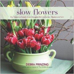 Slow Flowers de Debra Prinzing