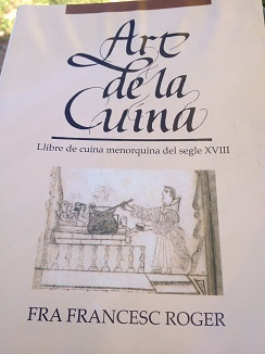 Portada del libro Art de la Cuina de Fra Roger (Siglo XVIII) donde se alude en reiteradas ocasiones  a la salsa mahonesa con el nombre de alioli bo