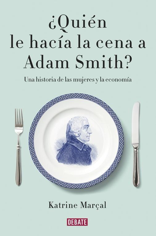 Quién le hacía la cena a Adam Smith