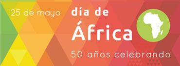 25 de mayo. día de africa. 50 años celebrando
