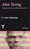 Alan Turing. El pionero de la era de la información