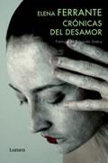 Elena Ferrante. Crónicas del desamor